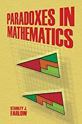 Paradoxes in Mathematics (Dover Books on Mathematics) by Stanley J. Farlow (2014-04-16)