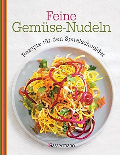 Feine Gemüse-Nudeln: Rezepte für den Spiralschneider (Anzahl Pad Kinder)
