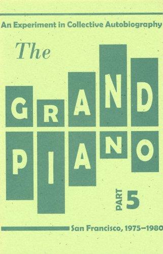 The Grand Piano: An Experiment in Collective Autobiography, San Francisco, 1975-1980 - Nimbus Grand Piano