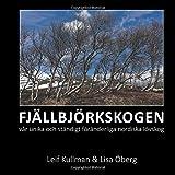 FJÄLLBJÖRKSKOGEN: vår unika och ständigt föränderliga nordiska lövskog