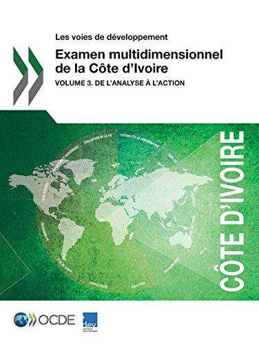 Examen multidimensionnel de la Côte d'Ivoire: Volume 3. De l'analyse à l'action