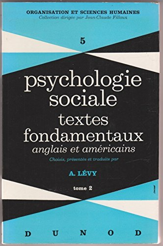 Psychologie sociale Tome 2 : Textes fondamentaux anglais et américains
