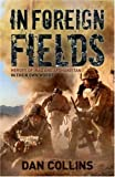 In Foreign Fields: Heroes of Iraq and Afghanistan, in their own words