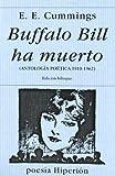 Buffalo Bill ha muerto: antología poética, 1910-1962 (Poesía Hiperión)