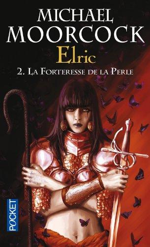 Elric Tome 2: La forteresse de la Perle