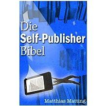 Die Self-Publisher-Bibel – Das Jahrbuch für Indie-Autoren 2013