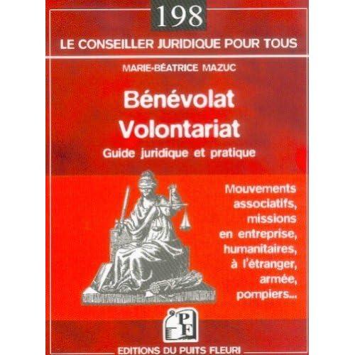 Bénévolat Volontariat : Guide juridique et pratique de Marie-Béatrice Mazuc (8 mai 2005) Broché