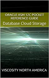 Oracle ASM 12c Pocket Reference Guide: Database Cloud Storage (English Edition)