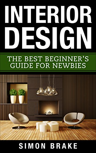 Interior Design The Best Beginners Guide For Newbies Interior