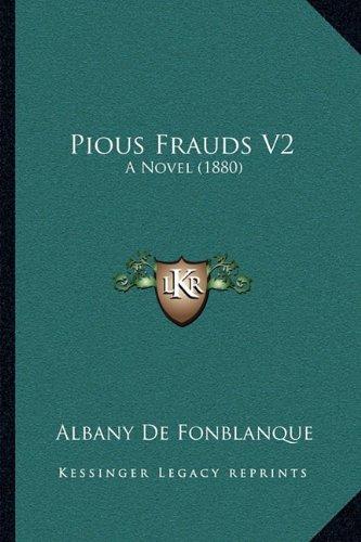Pious Frauds V2: A Novel (1880)