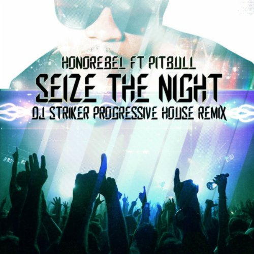 Seize the night dj striker progressive house remix feat for Remix house music