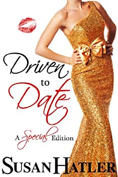 Driven to Date (Better Date than Never Series Book 7) (English Edition) von [Hatler, Susan]