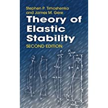 Theory of Elastic Stability (Dover Civil and Mechanical Engineering) by Stephen P Timoshenko (2009-07-01)