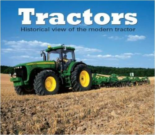 Tractors: A Historical View of the Modern Tractor by Mirco De Cet (2007-09-06)