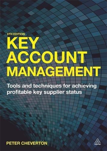 Key Account Management: Tools and Techniques for Achieving Profitable Key Supplier Status por Peter Cheverton