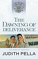 The Dawning of Deliverance (The Russians) by Judith Pella (2016-06-21)