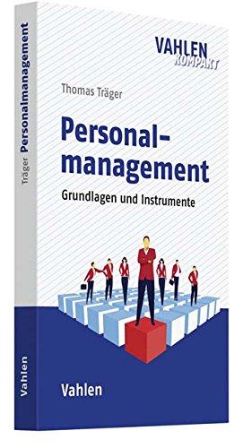 Personalmanagement: Grundlagen und Instrumente