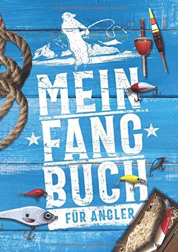 Mein Fangbuch für Angler: Notizbuch zum Angeln auf Hecht, Zander, Barsch, Karpfen, Forelle für Länge, Fotos, fische, Angelköder uvm. • 21 x 29,7 cm • DIN A4 • 110 Seiten