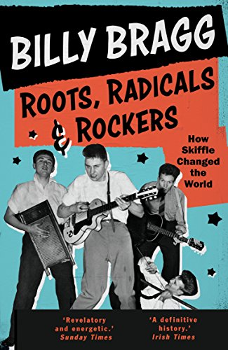 Roots, Radicals and Rockers: How Skiffle Changed the World por Billy Bragg