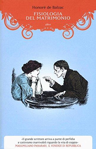 Fisiologia del matrimonio o meditazioni di filosofia eclettica sulla felicit e infelicit coniugali: 1