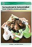 Sportpsychologie im Nachwuchsfu?ball: Mentale Fertigkeiten entwickeln und trainieren