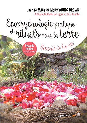 Ecopsychologie pratique et rituels pour la terre : Revenir à la Vie