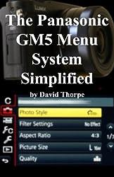 The Panasonic GM5 Menu System Simplified