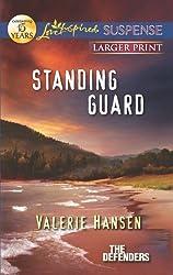 Standing Guard (Love Inspired Large Print Suspense) by Valerie Hansen (2012-09-04)