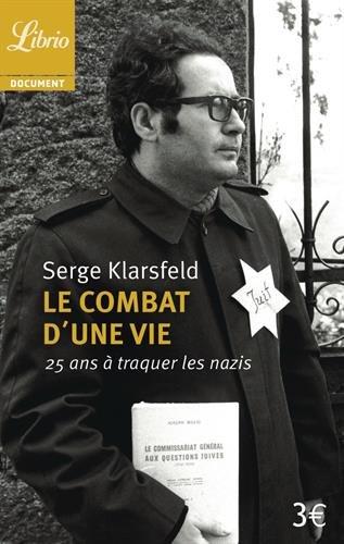 Le combat d'une vie : 25 ans à traquer les nazis par Serge Klarsfeld