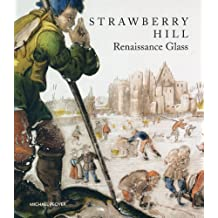 Strawberry Hill: Renaissance Glass