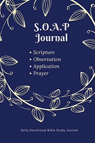 S.O.A.P. Journal: Daily Devotional Bible Study Journal: Daily Devotional Bible Study Journal