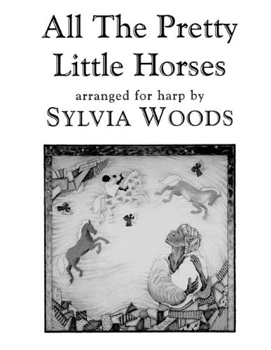 All the Pretty Little Horses: Arranged for Harp