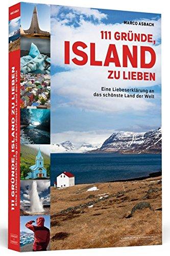 Preisvergleich Produktbild 111 Gründe,  Island zu lieben: Eine Liebeserklärung an das schönste Land der Welt / Aktualisierte und erweiterte Neuausgabe.