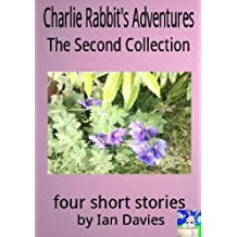 Charlie Rabbit's Adventures - The Second Collection