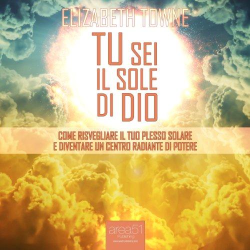 Tu sei il sole di Dio  Audiolibri