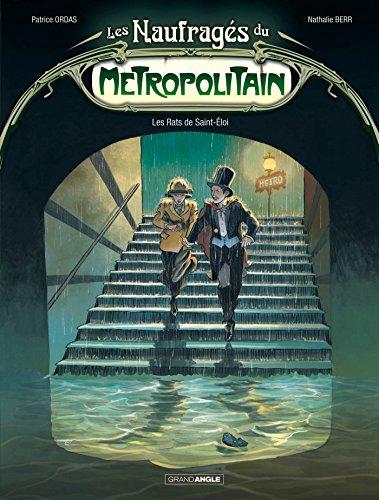 Les naufragés du Métropolitain - volume 1 - Les rats de Saint-Eloi