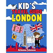 Kids Travel Guide London: A Quick, Fun and Informational Guide For Children to Learn About & Discover London England (Kids Travel Books Book 1) (English Edition)