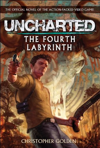 Uncharted. The Fourth Labyrinth (Video Game Novel)