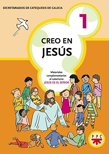 Creo En Jesús 1 (Catequesis Galicia)