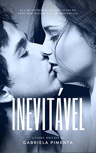 Inevitável (Irresistível Livro 2) (Portuguese Edition) por Gabriela Pimenta