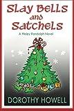 Slay Bells and Satchels: A Haley Randolph Mystery