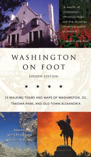 Washington on Foot Fourth Edition: Twenty-Three Walking Tours of Washington, D.C. and Old Town Alexandria