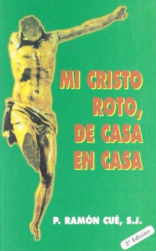 Mi Cristo roto, de casa en casa por RAMON CUE ROMANO
