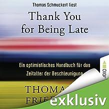 Thank You for Being Late: Ein optimistisches Handbuch für das Zeitalter der Beschleunigung