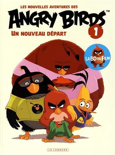 Les nouvelles aventures des ANGRY BIRDS - tome 1 - Un nouveau départ