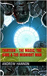 Thirteen - The Magic, The Dare & The Midnight Man