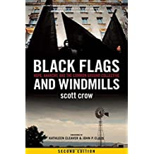 Black Flags and Windmills : Hope, Anarchy, and the Common Ground Collective (Second Edition)