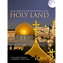 The Oxford Illustrated History of the Holy Land (English Edition)