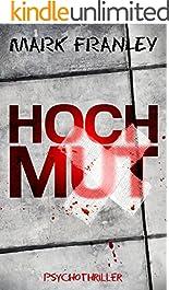 Hochmut: Psychothriller (Mike Köstner 5)