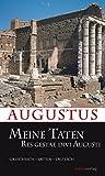 Meine Taten: Res gestae divi Augusti (Kleine Historische Reihe) - Augustus
